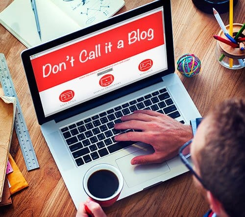 Business Blogging: Don't Call it a Blog