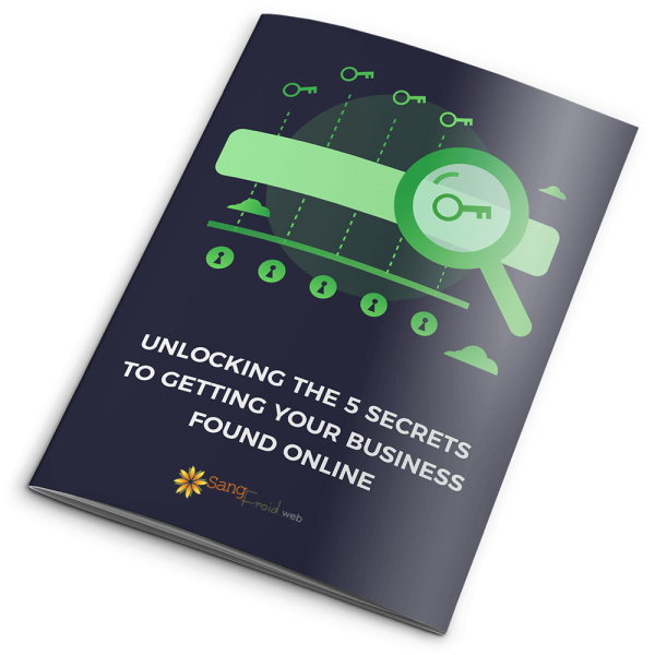 Unlocking the 5 Secrets to Getting Your Business Found Online